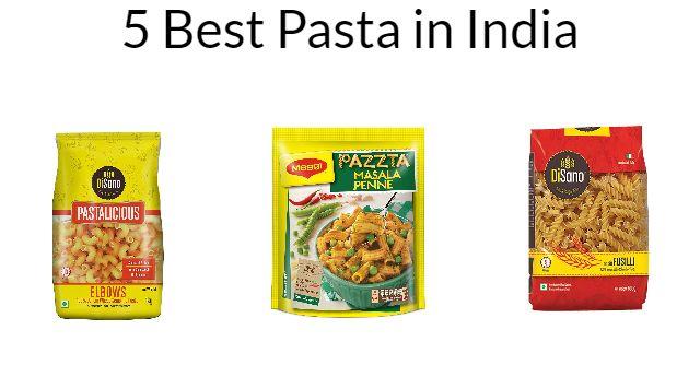 5 Best Pasta in India 2021