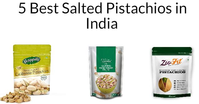 5 Best Salted Pistachios in India 2021