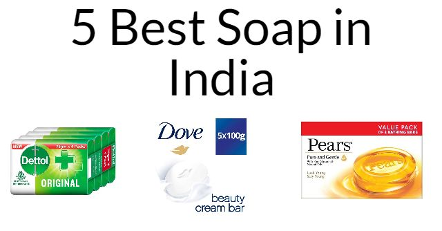 5 Best Soap in India 2021