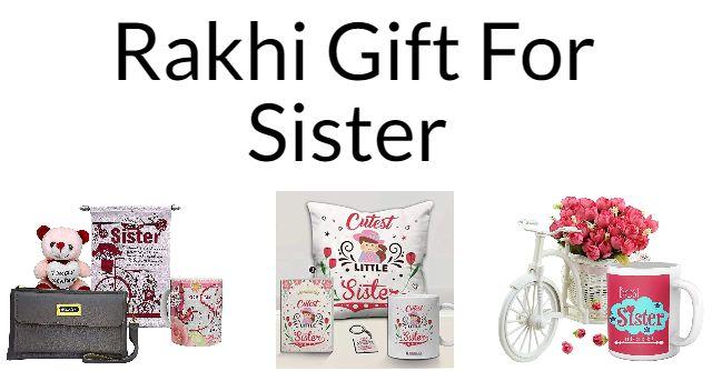 Rakhi Gift For Sister 2021