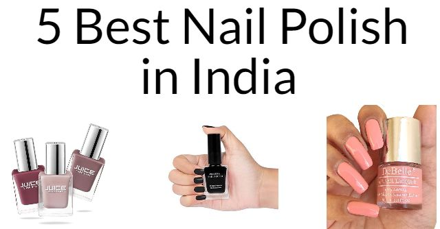 5 Best Nail Polish in India 2021
