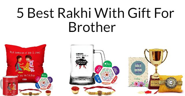 5 Best Rakhi With Gift For Brother Online India 2021
