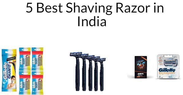 5 Best Shaving Razor in India 2021