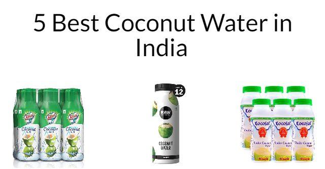 5 Best Coconut Water in India 2021